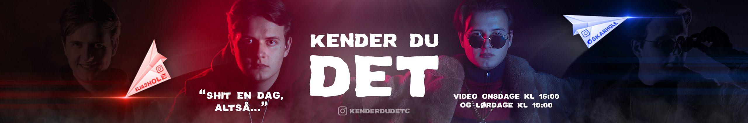 KENDER DU DET